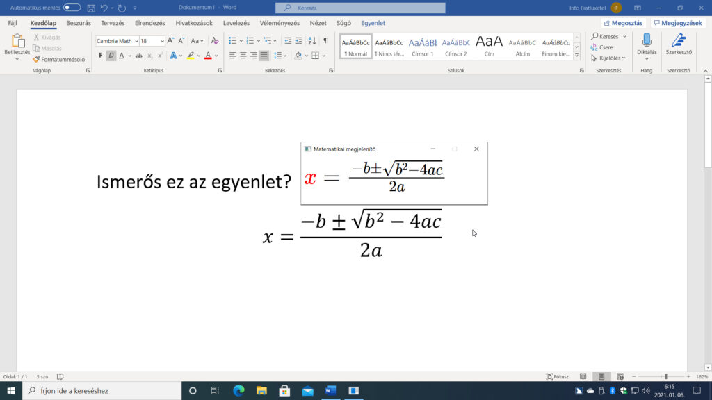 1. ábra: A képernyőképen a Microsoft Word dokumentumba beillesztett képletet, illetve az Insert+Szóköz, Ó billentyűparanccsal megjelenített Matematikai megjelenítő ablakát látjuk.